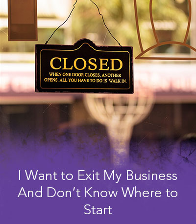 I-want-To-Exit-My-Business